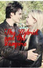 The Hybrid and the Vampire by MrsChadwickTomlinson