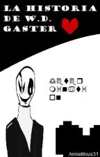 One shoot: La historia de W.D. Gaster by AnnieMous31