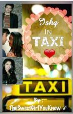 MaNan- Ishq In Taxi ( A MaNan OS)  by TheSweetGirlYouKnow