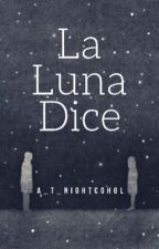 La luna dice...[MLB] // Nathloé //PAUSADO by A_T_Nightcohol