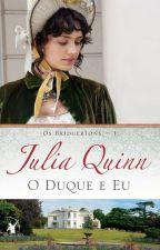 O Duque e eu - Julia Quinn série: Os Bridgerton 1 by kellycristina2015