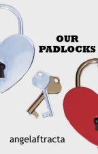 Our Padlocks (TAMAT) by angelaftracta