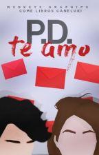 P.D. Te amo. ➳ Jos Canela  by ComeLibrosCaneluki