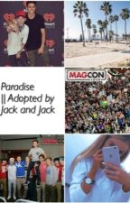 Paradise ||Adopted by Jack and Jack by _Sofilikemagcon_