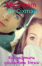 My Dream by Cixman