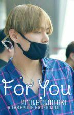 For You ◐ Kim Taehyung ◑ by protectminki