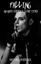 Falling: An Andy Biersack Fanfic. by basicallybiersack