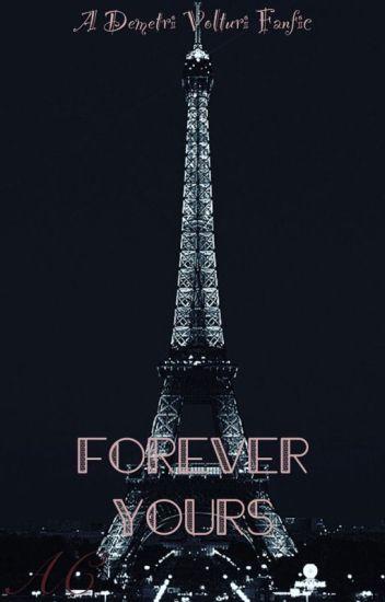 Forever Yours~A Demetri Volturi Fanfiction(Slow Updates)