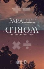 Parallel World [ Miraculous Ladybug] by LessHrdz
