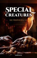Special Creatures - Die Prophezeiung by saskiarey