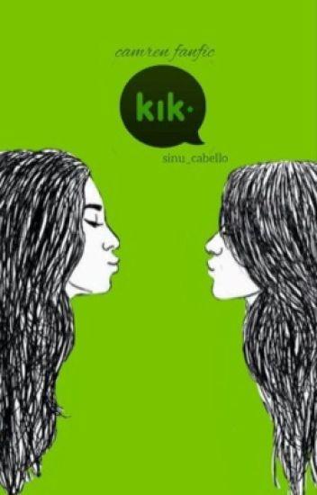 Kik ; Camren