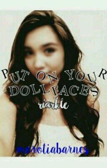 Put On Your Dollfaces (Riarkle)