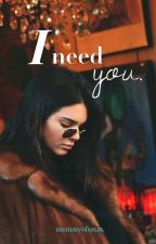 I need you. ©  [kendall jenner.]  {sin editar.}  by mommyofsatan