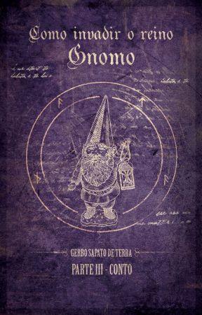 Como invadir o reino Gnomo by exploronauta
