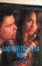 Las vueltas de la vida (Laliter) by lauraesposito1990