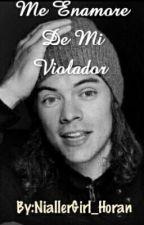 Me Enamore De Mi Violador by NiallerGirl_Horan