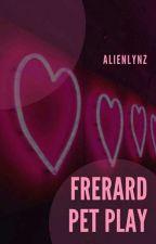 Frerard || Pet Play  by alienlynz