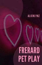 Frerard || Pet Play  by alienlynz