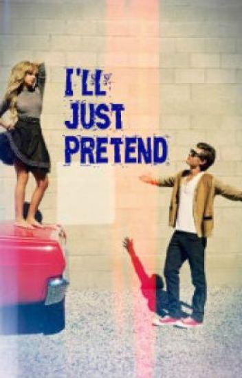 I'll just pretend.