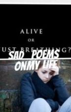 Poems of my sad depressing life by blue_rosario