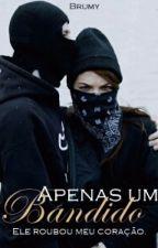 Apenas Um Bandido by Brumy_