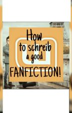 How to schreib a good Fanfiction! by Mojang4Girl