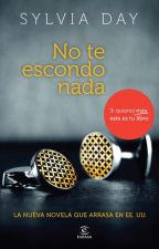 No Te Escondo Nada/Bared To You. (First Book Saga Crossfire). by LouisDameTuZanahoria