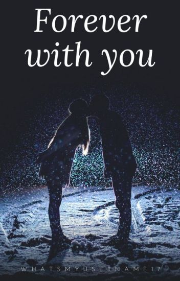 Forever With You {EDITING!}