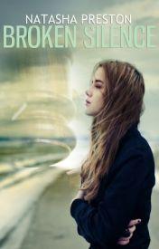Broken Silence [Book II] SAMPLE OF PUBLISHED BOOK by natashapreston