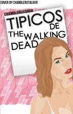 Típicos De The Walking Dead by chxndleruxdark