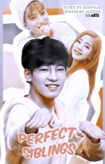 [SEVENTEEN TWICE FANFICTION] PERFECT SIBLINGS