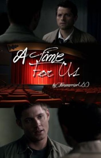 A Time For Us {Destiel AU}