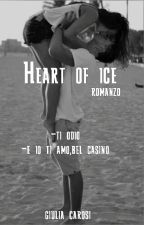 Heart Of Ice#Wattys2016 by giuliacarosi2004