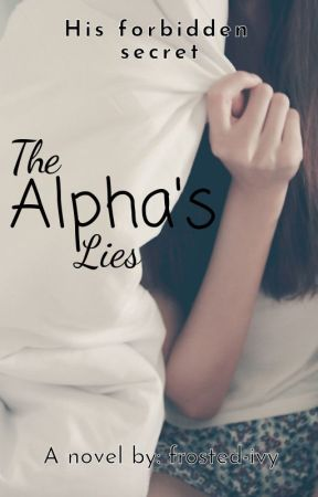 The Alpha's Lies by frosted-ivy