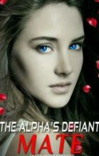 The Alpha's Defiant Mate by rogelyn02