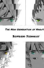The New Generation of Naruto: Boyfriend Scenarios by zheawesomeamy