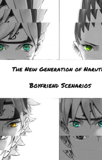 The New Generation of Naruto: Boyfriend Scenarios