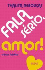 Fala sério amor! by blueeyes_1