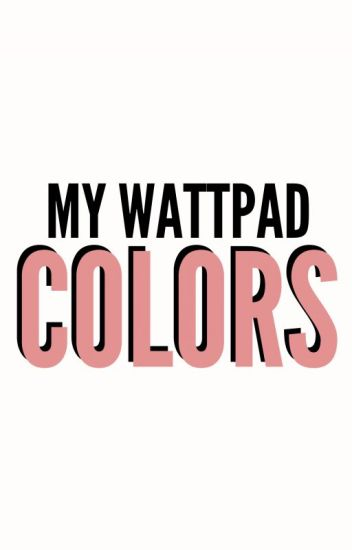 My Wattpad Colors » Larry Stylinson