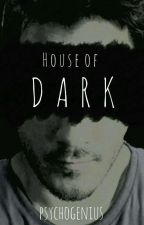 House Of Dark (Darkiplier Story) by PsychoGenius