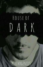 House Of Dark (Darkiplier Story) by PsychoGenius