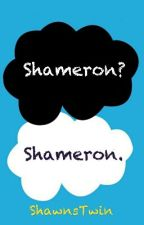 The Fault In Our Shameron by lifethrills