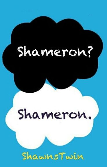 The Fault In Our Shameron
