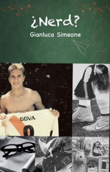 ¿Nerd? ➵ Gianluca Simeone [Terminada]