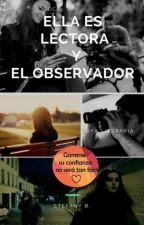 Ella es lectora y Él Observador by StefanyAdoroLeer