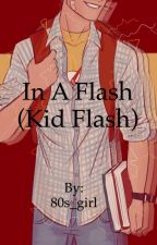 In a Flash (Kid Flash) by 80s_girl