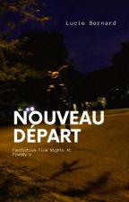 Nouveau Départ [TERMINÉ] by SnoWintering