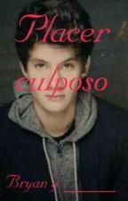 Placer culposo (HOT) Bryan Mouque y ______ by NaomyLarryShiper