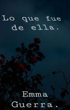 Lo Que Fue De Ella. by DannyWaters23