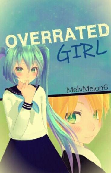 Overrated Girl (MikuxLen)